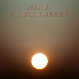 Blackout Summer — Dusted