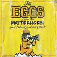 Live at the Matterhorn (Last Saturday of Every Month) — The Eggs
