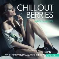 Chill Out Berries, Vol. 5 (25 Electronic Master Pieces) — сборник