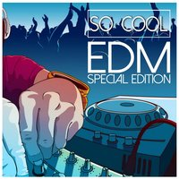 So Cool - Edm Special Edition — сборник