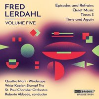Music of Fred Lerdahl, Vol. 5 — Roberto Abbado, The Saint Paul Chamber Orchestra, Quattro Mani, Fred Lerdahl, Windscape