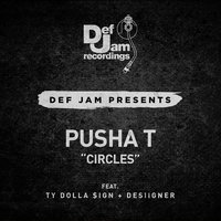 Circles — Pusha T, Ty Dolla $ign, Desiigner