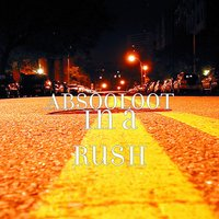 In a Rush — Absooloot