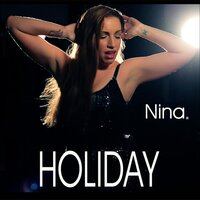 Holiday — Nina