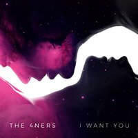 I Want You — The 4ners