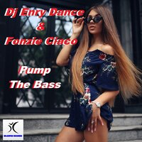 Pump The Bass — DJ Enry Dance, Fonzie Ciaco, Fonzie Ciaco, Dj Enry Dance