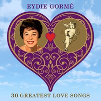 30 Greatest Love Songs — Eydie Gorme