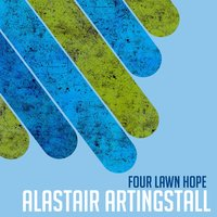 Four Lawn Hope — Alastair Artingstall