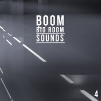 Boom, Vol. 4 - Big Room Sounds — сборник