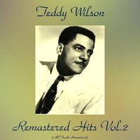Remastered Hits, Vol. 2 — Teddy Wilson