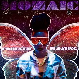 Forever Floating — Mozaic