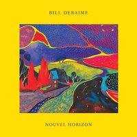 Nouvel horizon — Bill Deraime