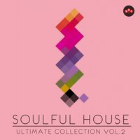 Soulful House: Ultimate Collection, Vol. 2 — сборник