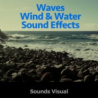 Waves Wind and Water Sound Effects — Sounds Visual
