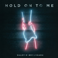 Hold on to Me — Valerie Broussard
