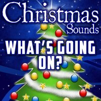 What's Going On? (Intro) — Christmas Sounds