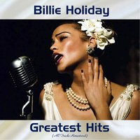 Billie Holiday Greatest Hits — Billie Holiday, Irving Berlin