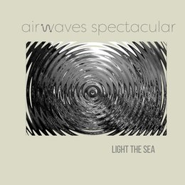Light the Sea — Airwaves Spectacular