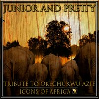 Tribute To Okechukwu Azie — Junior And Pretty
