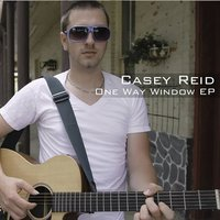 One Way Window - EP — Casey Reid