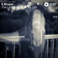 The Longest Day of My Life — S. Bluyer