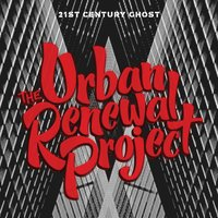 21st Century Ghost — The Urban Renewal Project