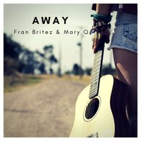 Away — Mary Q, Fran Britez