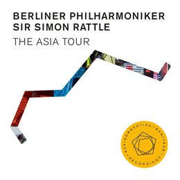 The Asia Tour — Berliner Philharmoniker, Sir Simon Rattle, Unsuk Chin