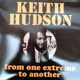 From One Extreme to Another — Keith Hudson