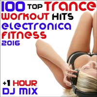 100 Top Trance Workout Hits Electronica Fitness 2016 + 1 Hr DJ Mix — сборник