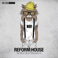 Reform:House Issue 4 - Nu Disco Selection — сборник