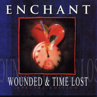 Wounded & Time Lost — Enchant