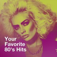Your Favorite 80's Hits — Ultimate Pop Hits!, DJ 80, Années 80