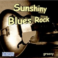 Sunshiny Blues Rock — Werner Acker
