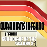 "Guardians Inferno (From ""Guardians of the Galaxy 2"") — сборник"