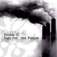 Sign for the Future — Double C.