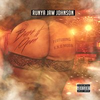 Buss It Open — Runya Jaw Johnson