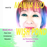 Wish Pond — Manjia Luo