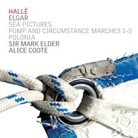 Elgar Sea Pictures — Эдуард Элгар, The Hallé, Alice Coote, Mark Elder