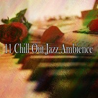 11 Chill out Jazz Ambience — Bar Lounge