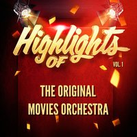 Highlights of the Original Movies Orchestra, Vol. 1 — The Original Movies Orchestra
