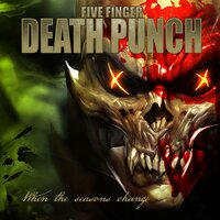 When the Seasons Change — Five Finger Death Punch