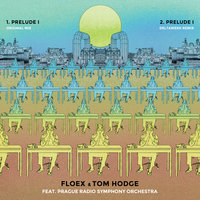 Prelude I + Remix — Tom Hodge, Prague Radio Symphony Orchestra, Floex