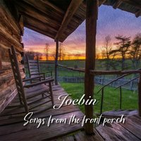 Songs from the Front Porch — Joebin