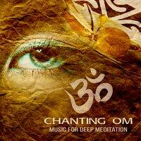 Chanting Om: Music for Deep Meditation, Mindfulness