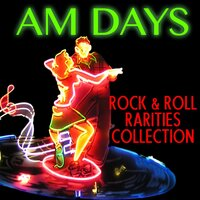 AM Days: Rock & Roll Rarities Collection — сборник