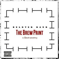 The Brew Print — Beloved Daud