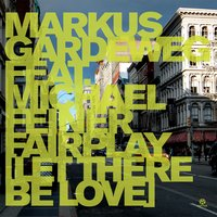 Fairplay (Let There Be Love) — Markus Gardeweg feat. Michael Feiner