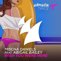 Wish You Were Here — Abigail Bailey, Mischa Daniels