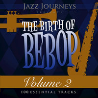 Jazz Journeys Presents the Birth of Bebop, Vol. 2 (100 Essential Tracks) — Miles Davis